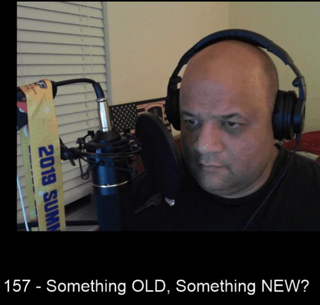 157 – Something Old, Something New