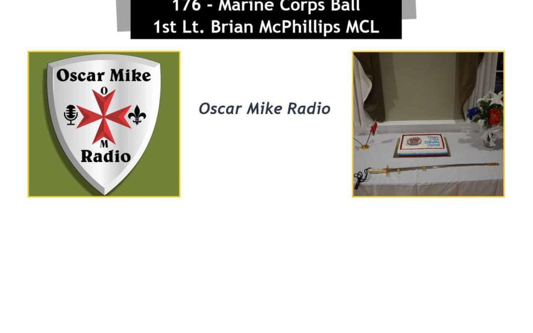176 – Ist Lt. Brian McPhillips Marine Corps Ball