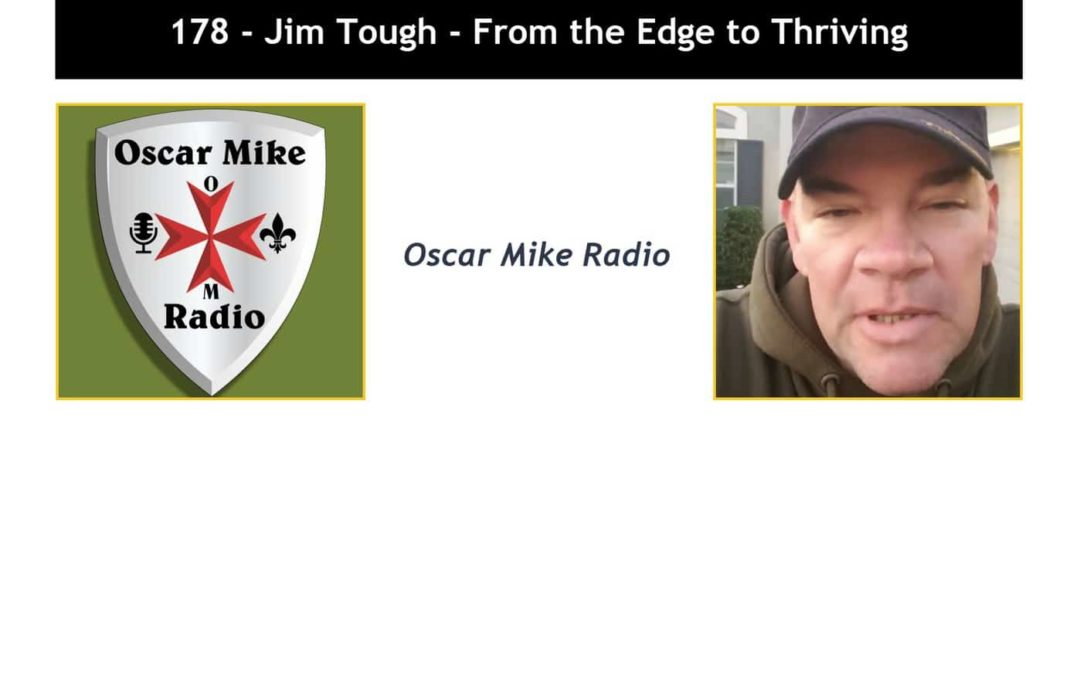177 – From the Edge to Thriving with Jim Tough
