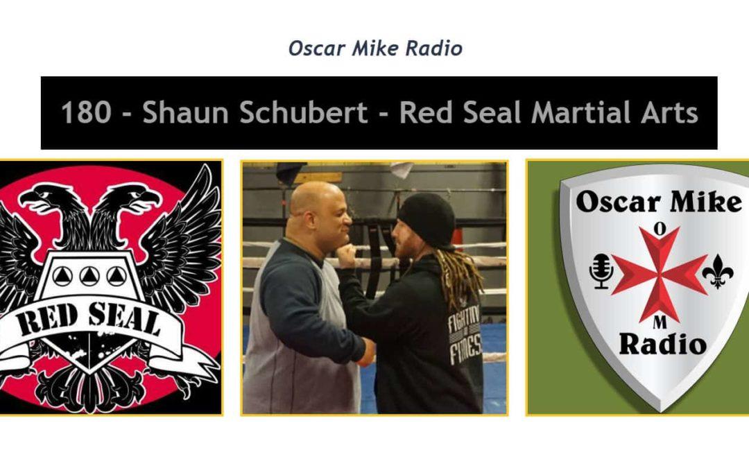 180 – Shaun Schubert – Red Seal Martial Arts