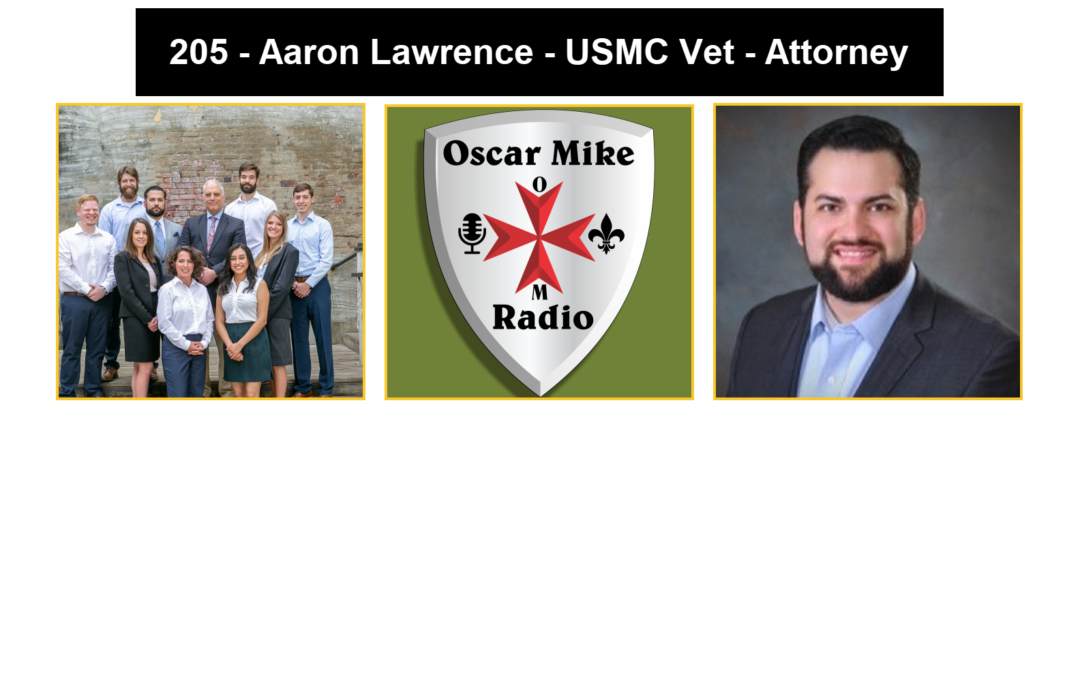 205 – Aaron Lawrence USMC Veteran – Attorney