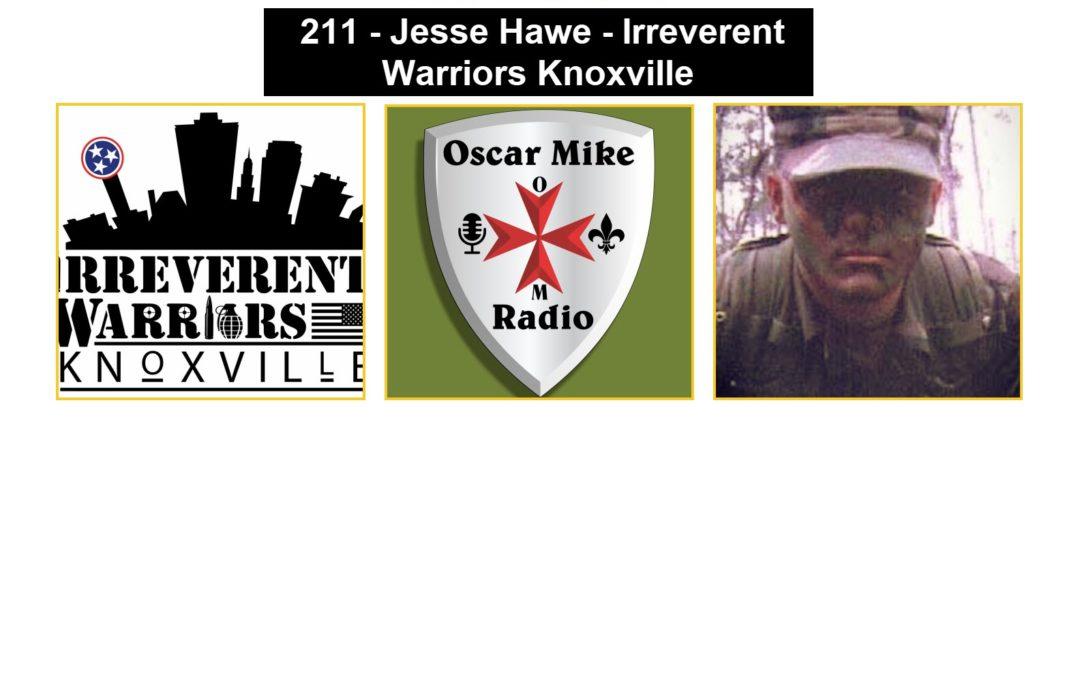 211 – Jesse Hawe – Irreverent Warriors Knoxville