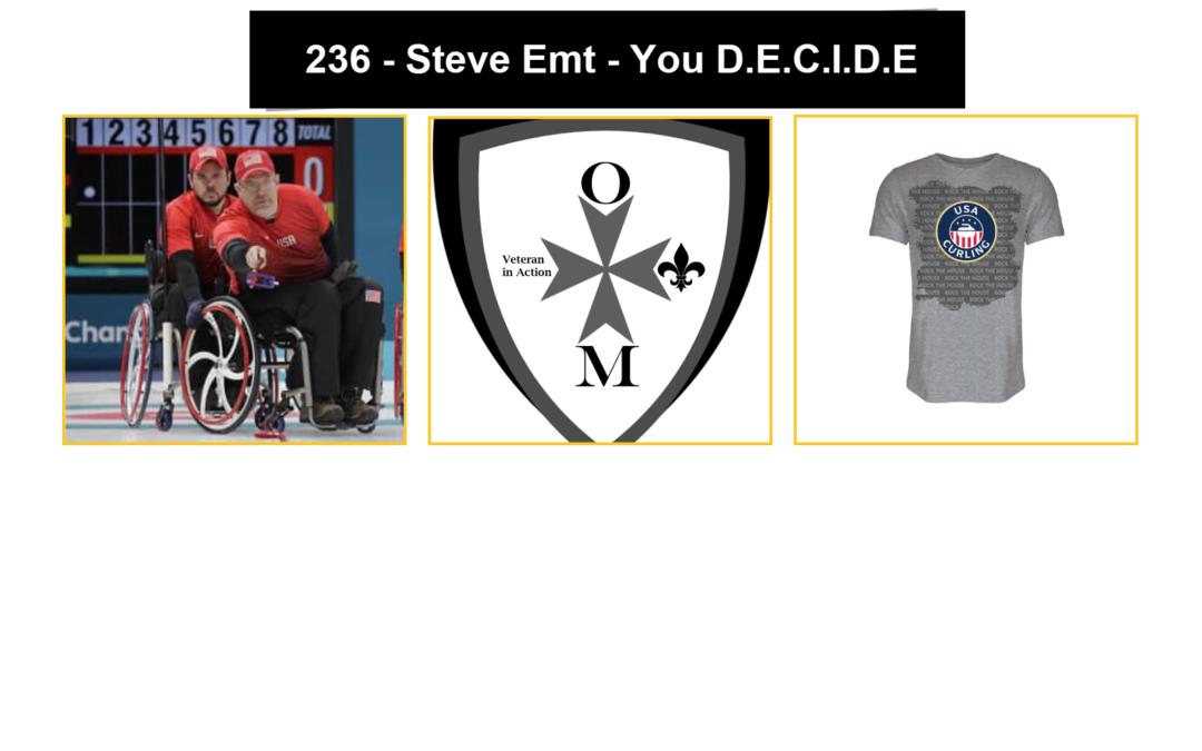 236 – Steve Emt – You D.E.C.I.D.E.