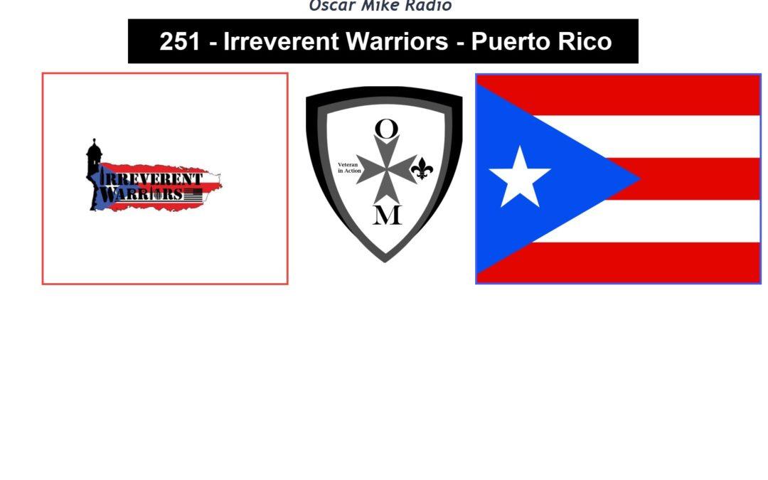 251 – Irreverent Warriors – Puerto Rico