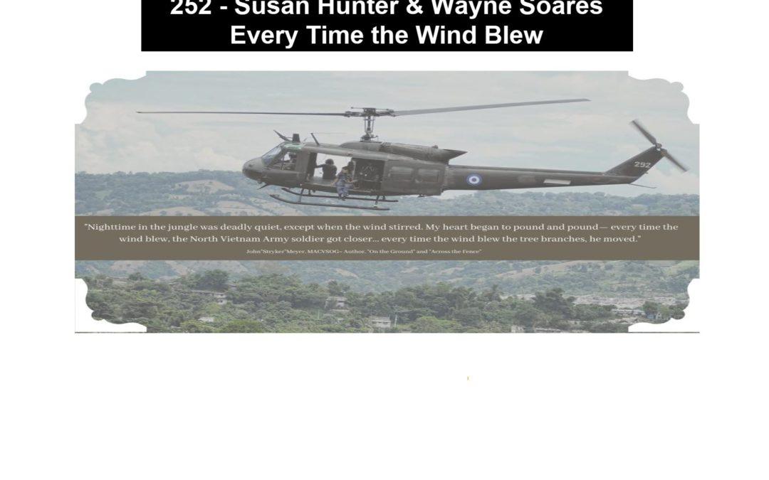 252 – Susan Hunter & Wayne Soares – Every Time the Wind Blew